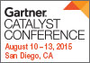 Gartner Catalyst Conference. August 10-13, 2015, San Diego, CA