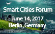 Smart Cities Forum: June 14, 2017, Berlin, Germany